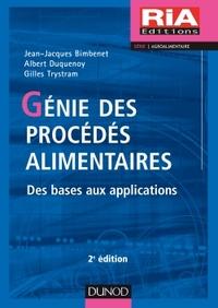 GENIE DES PROCEDES ALIMENTAIRES - 2E ED. - DES BASES AUX APPLICATIONS