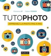 TUTOPHOTO - APPRENEZ LA PHOTO PAS A PAS