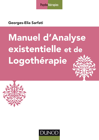 MANUEL D'ANALYSE EXISTENTIELLE ET DE LOGOTHERAPIE
