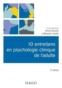 10 ENTRETIENS EN PSYCHOLOGIE CLINIQUE DE L'ADULTE - 2E ED.