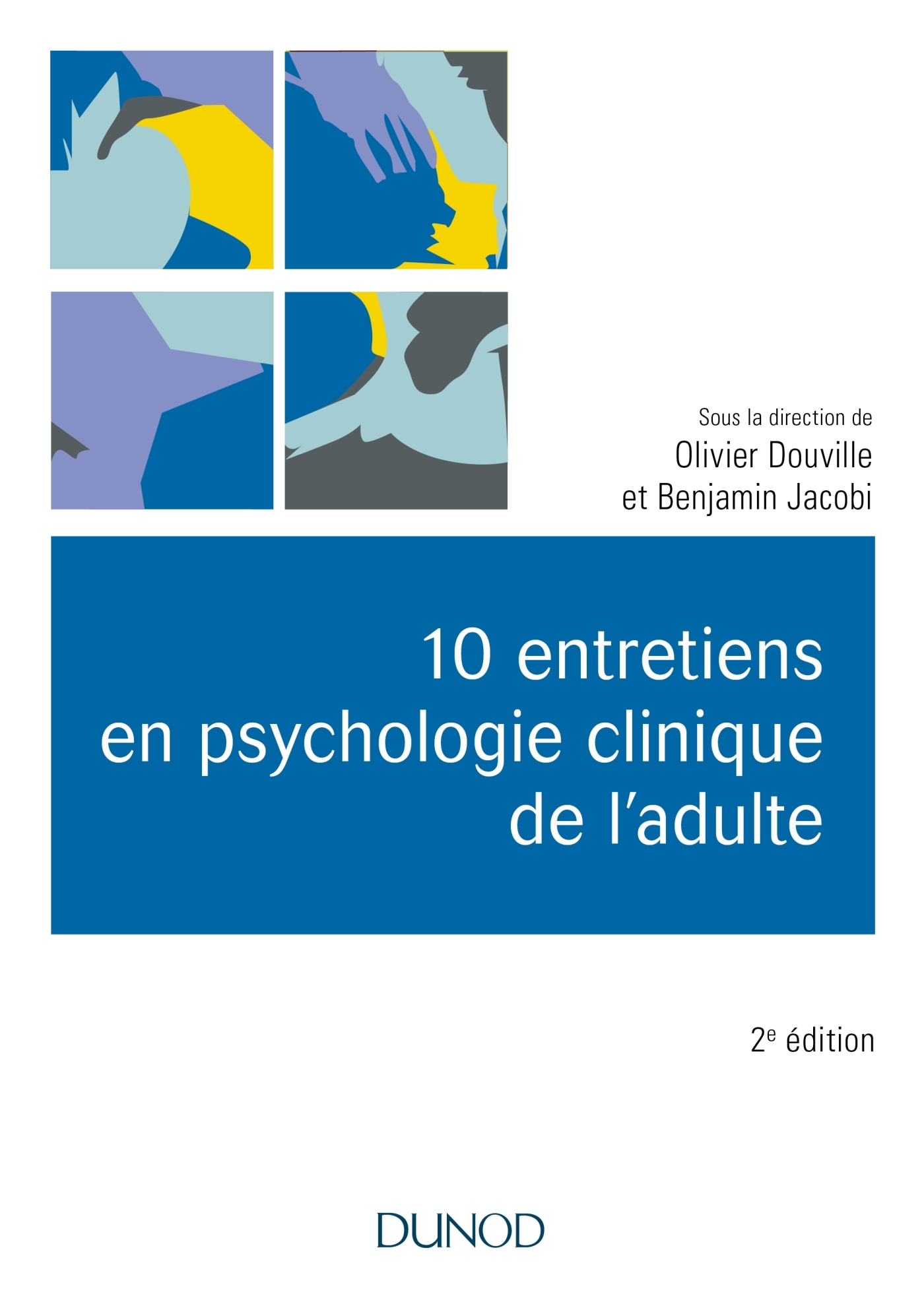 10 ENTRETIENS EN PSYCHOLOGIE CLINIQUE DE L'ADULTE - 2E ED.