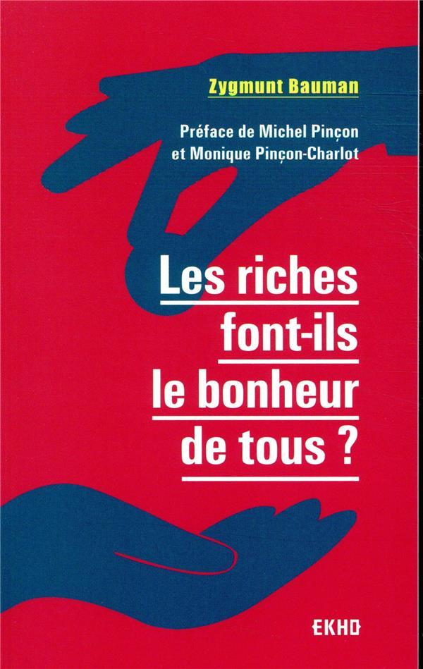 LES RICHES FONT-ILS LE BONHEUR DE TOUS ? 2E  ED.