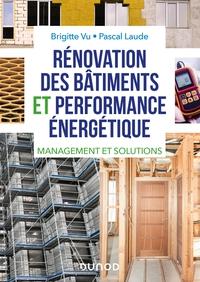 RENOVATION DES BATIMENTS ET PERFORMANCE ENERGETIQUE - REGLEMENTATION, AUDIT ET SOLUTIONS