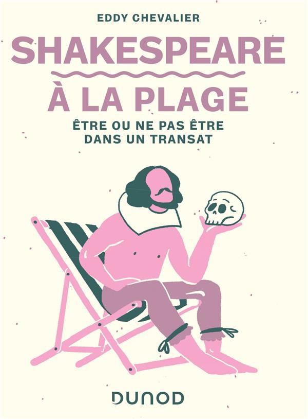 Shakespeare a la plage - etre ou ne pas etre dans un transat