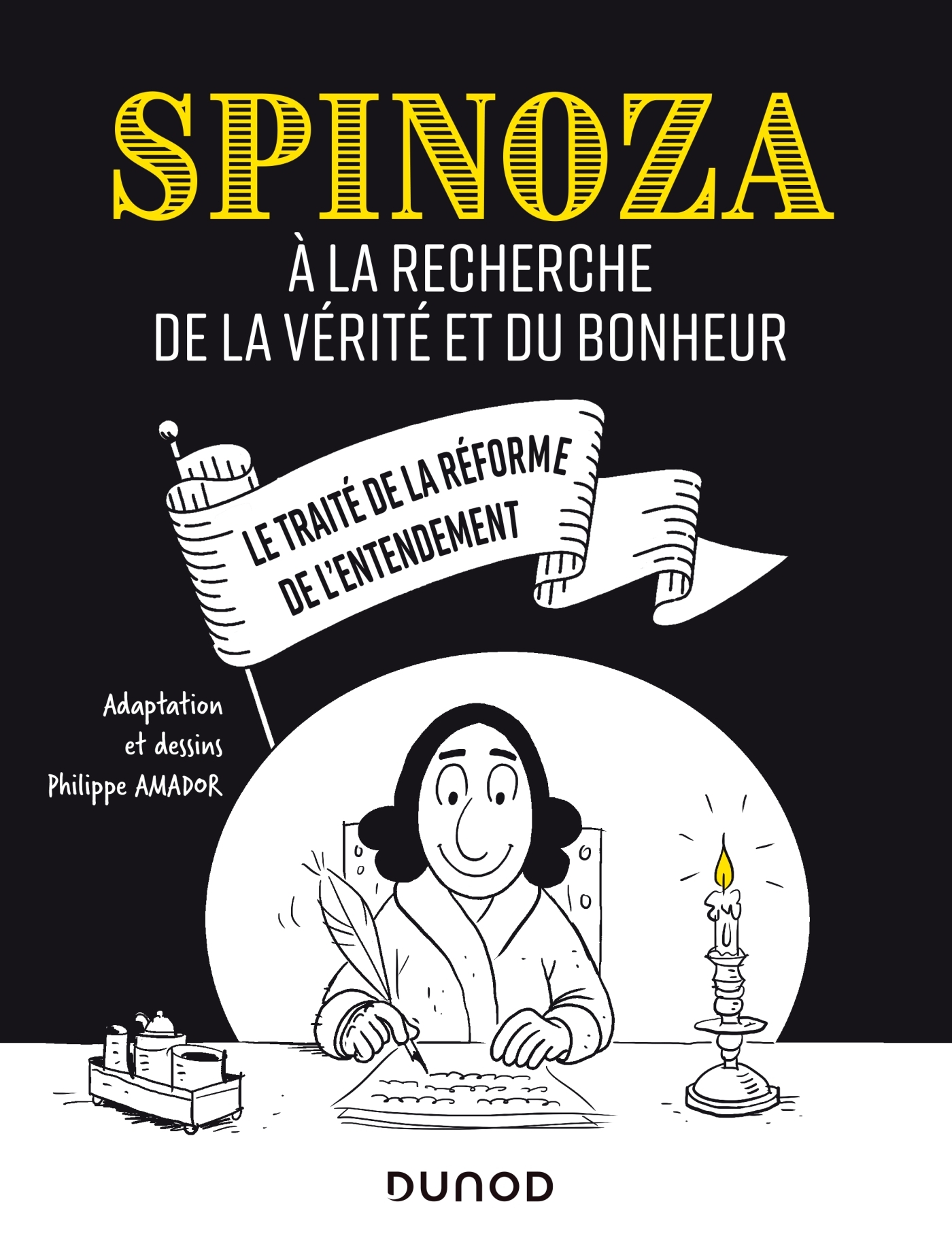 SPINOZA - A LA RECHERCHE DE LA VERITE ET DU BONHEUR