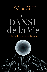 LA DANSE DE LA VIE - DE LA CELLULE A L'HUMAIN