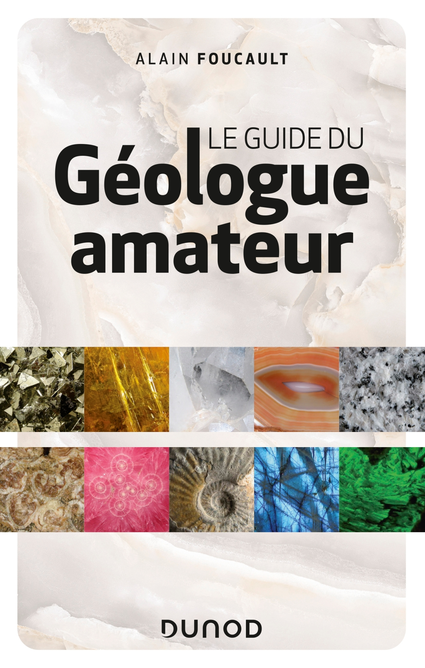 LE GUIDE DU GEOLOGUE AMATEUR - 3E ED.