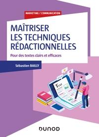 MAITRISER LES TECHNIQUES REDACTIONNELLES - POUR DES ECRITS CLAIRS, POSITIFS ET EFFICACES