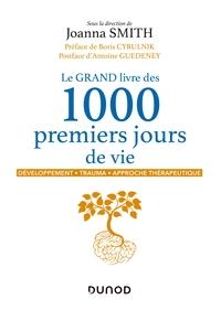LE GRAND LIVRE DES 1000 PREMIERS JOURS DE VIE - DEVELOPPEMENT - TRAUMA - APPROCHE THERAPEUTIQUE