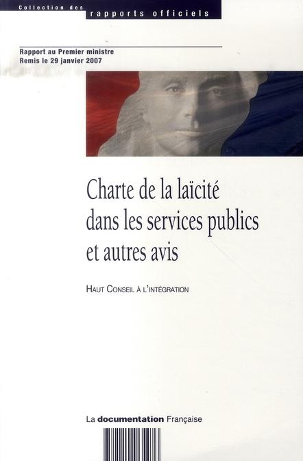 CHARTE DE LA LAICITE DANS LES SERVICES PUBLICS ET AUTRES AVIS - RAPPORT AU PREMIER MINISTRE REMIS LE