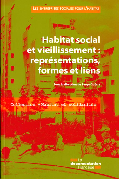 HABITAT SOCIAL ET VIEILLISSEMENT : REPRESENTATIONS, FORMES ET LIENS