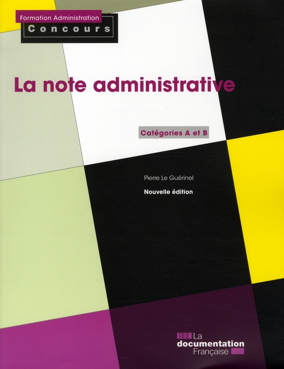 LA NOTE ADMINISTRATIVE - CATEGORIES A ET B. NOUVELLE EDITION