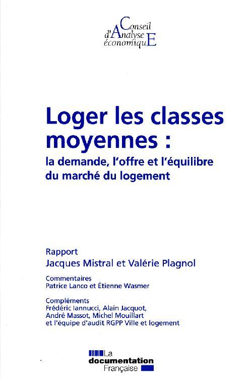 LOGER LES CLASSES MOYENNES N 82 - LA DEMANDE, L'OFFRE ET L'EQUILIBRE DU MARCHE DU LOGEMENT