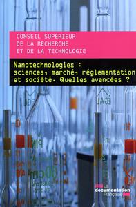 NANOTECHNOLOGIES : SCIENCES, MARCHE, REGLEMENTATION ET SOCIETE.QUELLES AVANCEE