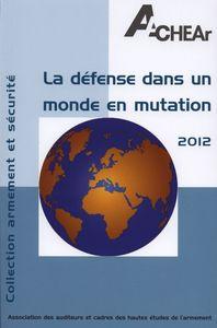 LA DEFENSE DANS UN MONDE EN MUTATION 2012.
