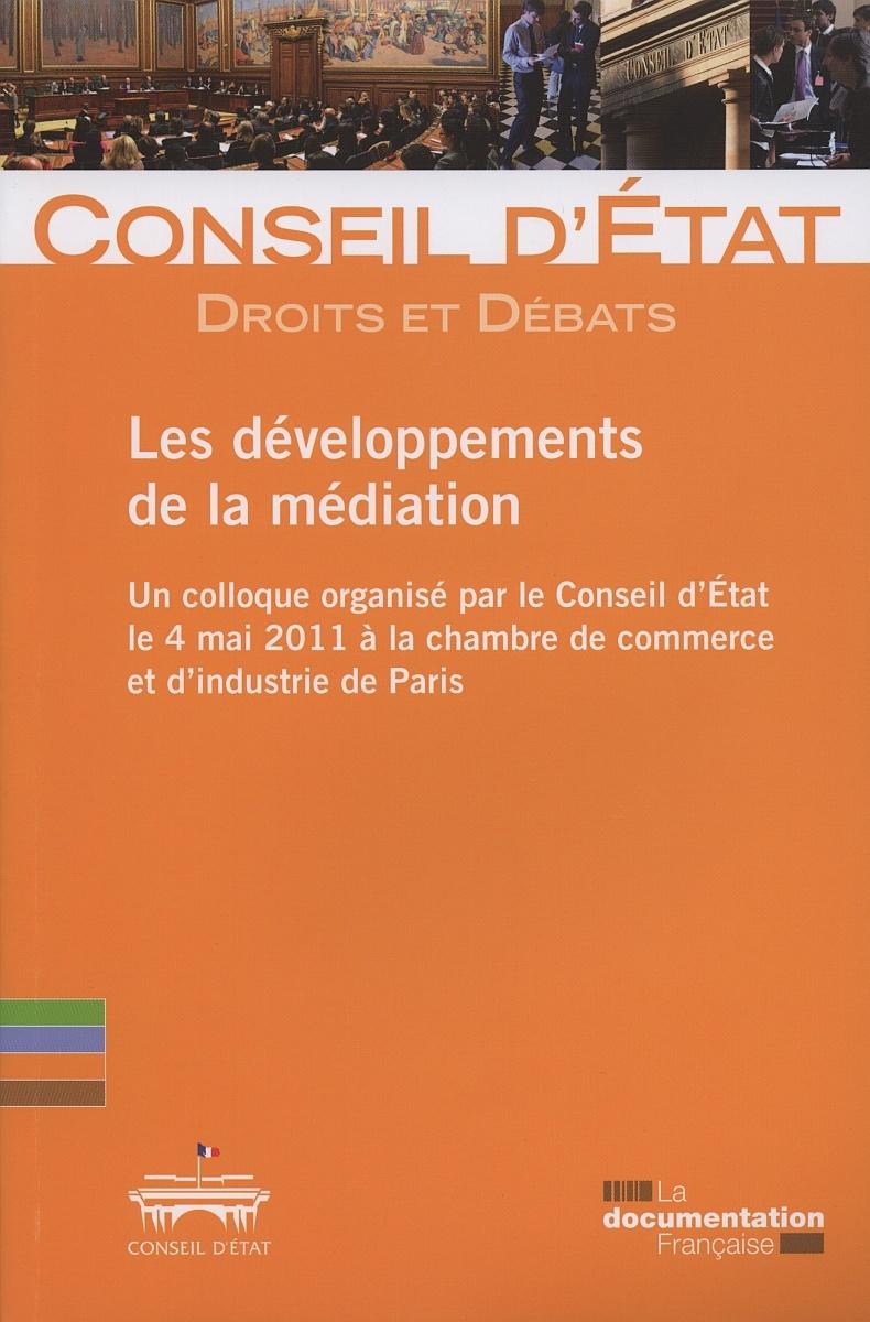 LES DEVELOPPEMENTS DE LA MEDIATION N 2 - UN COLLOQUE ORGANISE PAR CONSEIL D'ET
