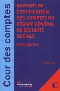 RAPPORT DE CERTIFICATION DES COMPTES DU REGIME GENERAL DE SECURITE SOCIALE