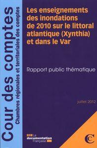 LES ENSEIGNEMENTS DES INONDATIONS DE 2010 SUR LE LITTORAL ATLANTIQUE (XYNTHIA) - ET DANS LE VAR - JU