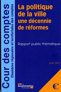 LA POLITIQUE DE LA VILLE, UNE DECENNIE DE REFORMES JUILLET 2012