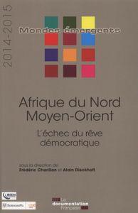 AFRIQUE DU NORD - MOYEN-ORIENT 2014-2015 - L'ECHEC DU REVE DEMOCRATIQUE