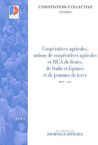COOPERATIVES AGRICOLES, UNIONS DE COOPERATIVES AGRICOLES ET SICA DE FLEURS, DE - FRUITS ET LEGUMES E