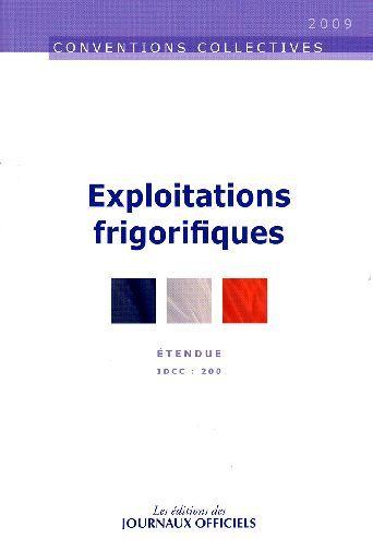 EXPLOITATIONS FRIGORIFIQUES N 3178 2009 - ETENDUE IDCC : 200