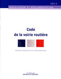 CODE DE LA VOIRIE ROUTIERE N 20034 2011 - PARTIES LEGISLATIVE ET REGLEMENTAIRE