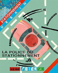 LA POLICE DU STATIONNEMENT : RESULTATS GLOBAUX DE L'ENQUETE NATIONALE (ANNEE 1986)