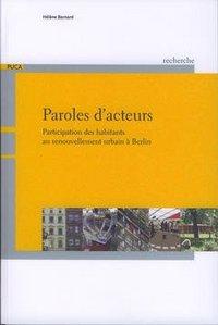 PAROLES D'ACTEURS : PARTICIPATION DES HABITANTS AU RENOUVELLEMENT URBAIN A BERLIN (COLL. RECHERCHES