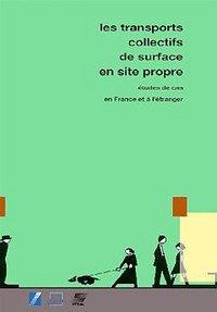 TRANSPORTS COLLECTIFS DE SURFACE EN SITE PROPRE,ETUDE DE CAS EN FRANCE ET A L'ETRANGER