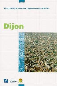 UNE POLITIQUE POUR LES DEPLACEMENTS URBAINS : DIJON