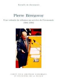 PIERRE BEREGOVOY. UNE VOLONTE DE REFORME AU SERVICE DE L'ECONOMIE, 1984-1993