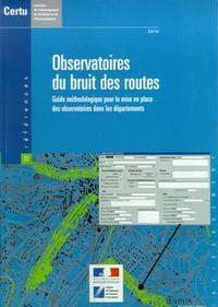 OBSERVATOIRES DU BRUIT DES ROUTES : GUIDE METHODOLOGIQUE POUR LA MISE EN PLACE DES OBSERVATOIRES DAN