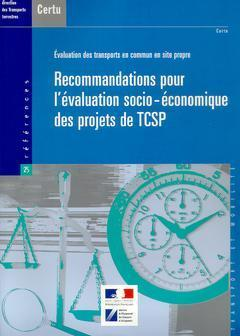 EVALUATION DES TRANSPORTS EN COMMUN EN SITE PROPRE : RECOMMANDATIONS POUR L'EVALUATION SOCIO-ECONOMI