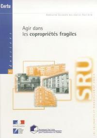 AGIR DANS LES COPROPRIETES FRAGILES (LOI SOLIDARITE ET RENOUVELLEMENT URBAIN DOSSIERS CERTU N. 142)