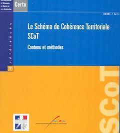 LE SCHEMA DE COHERENCE TERRITORIALE SCOT : CONTENU ET METHODES (REFERENCES CERTU N. 37)