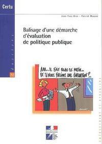 BALISAGE D'UNE DEMARCHE D'EVALUATION DE POLITIQUE PUBLIQUE (DOSSIERS CERTU 158 AMENAGEMENT ET URBANI