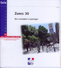 ZONES 30 : DES EXEMPLES A PARTAGER + LES ZONES DE CIRCULATION PARTICULIERES EN MILIEU URBAIN (DOSSIE