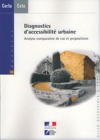 DIAGNOTICS D'ACCESSIBILITE URBAINE. ANALYSE COMPARATIVE DE CAS ET PROPOSITIONS (DOSSIERS CERTU N. 18
