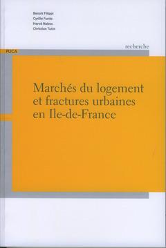 MARCHES DU LOGEMENT ET FRACTURES URBAINES EN ILE-DE-FRANCE (COLL. RECHERCHE DU PUCA N. 175)