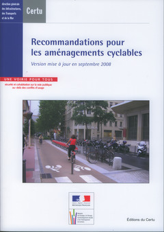 RECOMMANDATIONS POUR LES AMENAGEMENTS CYCLABLES. VERSION MISE A JOUR EN SEPTEMBRE 2008... (REFERENCE