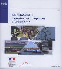 KALEIDOSCOT : EXPERIENCES D'AGENCES D'URBANISME (DOSSIERS CERTU N. 202)
