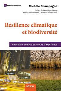 INNOVER POUR LA RESILIENCE CLIMATIQUE ET LA BIODIVERSITE - ANALYSE ET RETOUR D'EXPERIENCE