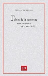 FABLES DE LA PERSONNE. POUR UNE HISTOIRE DE LA SUBJECTIVITE