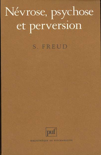 NEVROSE, PSYCHOSE ET PERVERSION 12E ED