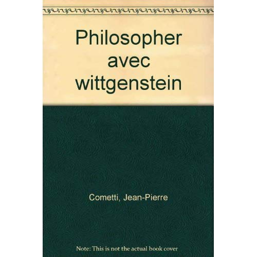 PHILOSOPHER AVEC WITTGENSTEIN