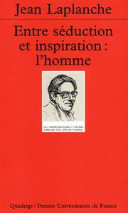 ENTRE SEDUCTION ET INSPIRATION : L'HOMME
