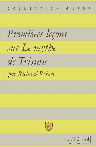 PREMIERES LECONS SUR LE MYTHE DE TRISTAN