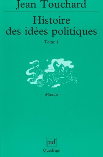 HISTOIRE DES IDEES POLITIQUES T1 - DES ORIGINES AU XVIII EME