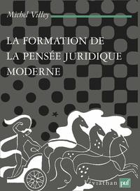 LA FORMATION DE LA PENSEE JURIDIQUE MODERNE